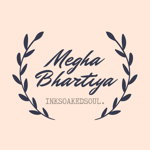 Ink Soaked Soul – Megha Bhartiya